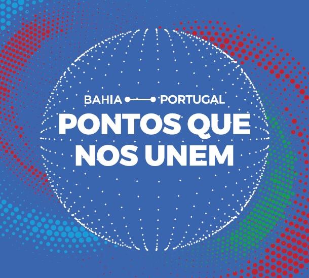 Edição 2019 Bahia – Portugal: Pontos Que Nos Unem